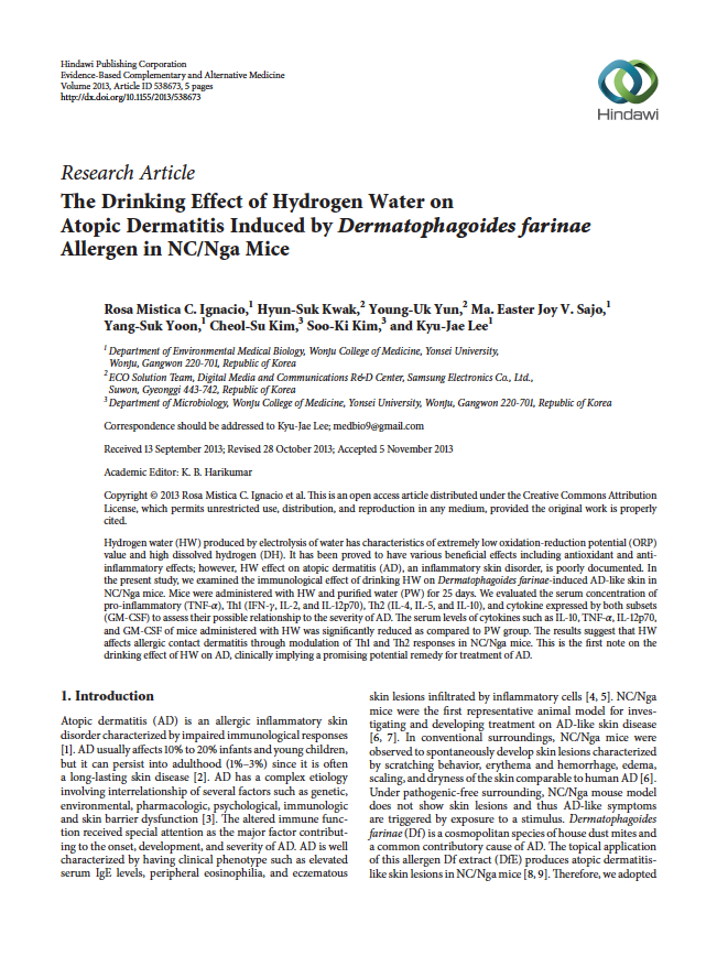 「The Drinking Effect of Hydrogen  Water on Atopic Dermatitis  Induced by Dermatophagoides  farinae Allergen in NC/Nga Mice」 「수소수의 음용은 알레르기에 의해  유발되는 아토피성 피부염에 효과가  있다.」